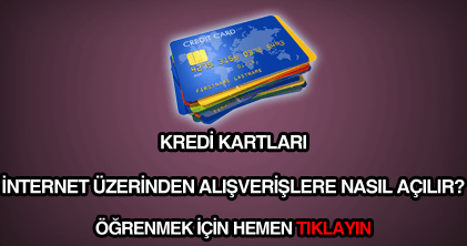 Kredi kartlarını internetten alışverişlere açma yöntemleri