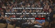 Üniversite ders programı nereden nasıl alınır?