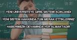 Yeni üniversiteye giriş sistemi hakkında bilgi