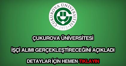 Çukurova Üniversitesi işçi alımı