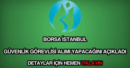 Borsa İstanbul güvenlik görevlisi alımı