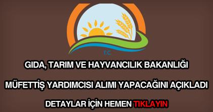 Gıda, Tarım ve Hayvancılık Bakanlığı müfettiş yardımcısı alımı