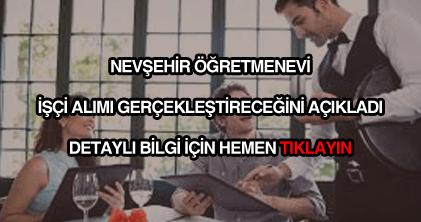 Nevşehir öğretmenevi işçi alımı