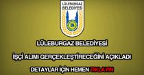 Lüleburgaz Belediyesi işçi alımı