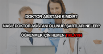 Doktor asistanı nasıl olunur?
