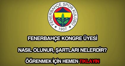 Fenerbahçe Kongre Üyesi nasıl olunur?