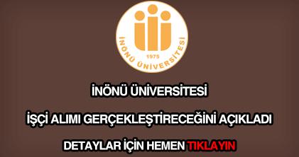 İnönü Üniversitesi işçi alımı
