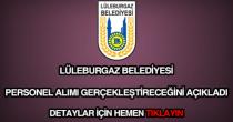Lüleburgaz Belediyesi personel alımı