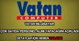 Vatan Bilgisayar personel alımı