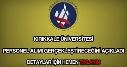 Kırıkkale Üniversitesi personel alımı