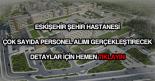 Eskişehir Şehir Hastanesi personel alımı