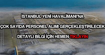 İstanbul yeni havalimanı personel alımı