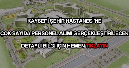 Kayseri Şehir Hastanesi personel alımı