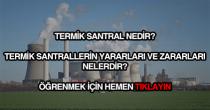 Termik santral nedir?