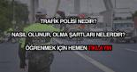 Trafik polisi nasıl olunur?