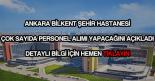Ankara Bilkent Şehir Hastanesi personel alımı