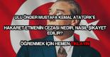 Atatürk'e hakaret etmenin cezası nedir?