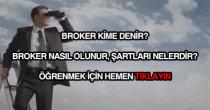 Broker nasıl olunur?