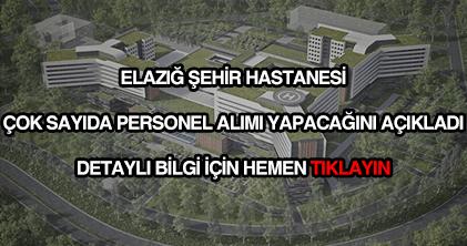 Elazığ Şehir Hastanesi personel alımı