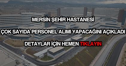 Mersin Şehir Hastanesi personel alımı