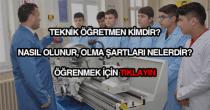 Teknik öğretmen nedir?