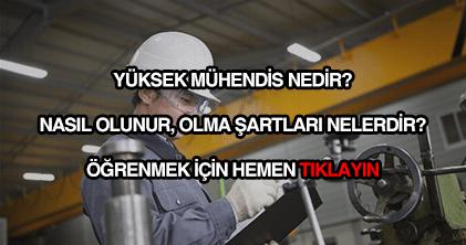 Yüksek mühendis nedir?