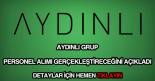 Aydınlı Grup personel alımı