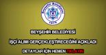 Beyşehir Belediyesi işçi alımı