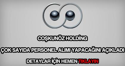 Coşkunöz Holding personel alımı