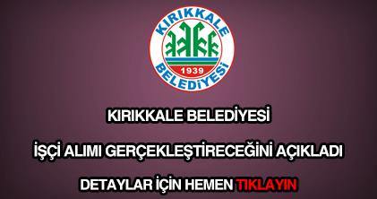 Kırıkkale Belediyesi işçi alımı