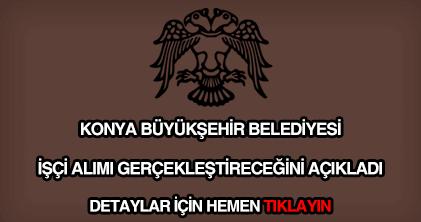 Konya Büyükşehir Belediyesi işçi alımı