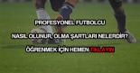 Profesyonel futbolcu nasıl olunur?