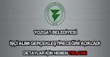 Yozgat Belediyesi işçi alımı