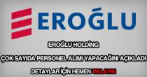 Eroğlu Holding personel alımı