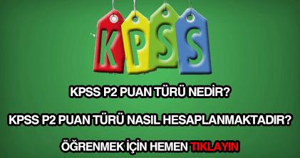 KPSS P2 puan türü nedir?