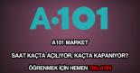 A101 çalışma saatleri