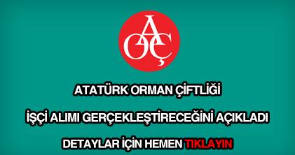 Atatürk Orman Çiftliği işçi alımı