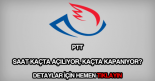 PTT çalışma saatleri