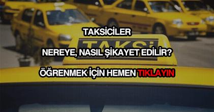 Taksiciler nereye şikayet edilir?