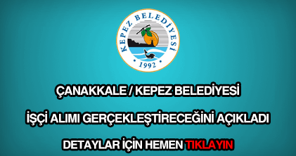 Çanakkale Kepez Belediyesi işçi alımı