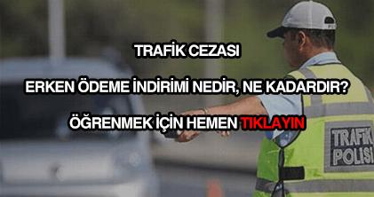 Trafik cezası erken ödeme indirimi nedir?