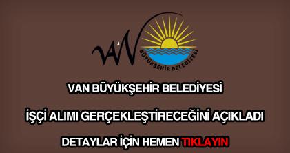 Van Büyükşehir Belediyesi işçi alımı