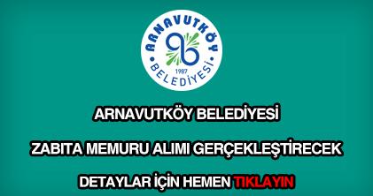 Arnavutköy Belediyesi zabıta memuru alımı