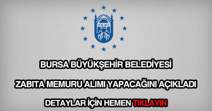 Bursa Belediyesi zabıta memuru alımı