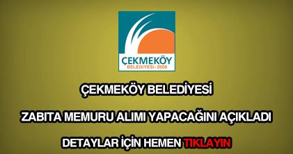 Çekmeköy Belediyesi zabıta memuru alımı