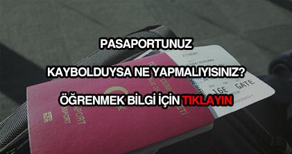 Pasaportum kayboldu ne yapmalı