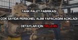 Tank Palet Fabrikası personel alımı