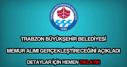 Trabzon Büyükşehir Belediyesi memur alımı