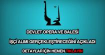 Devlet Opera ve Balesi işçi alımı