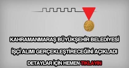 Kahramanmaraş Belediyesi işçi alımı